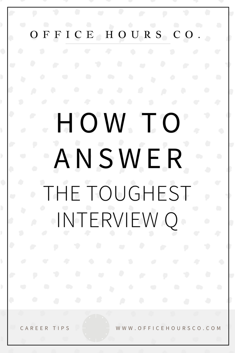 How to Answer the Toughest Interview Question