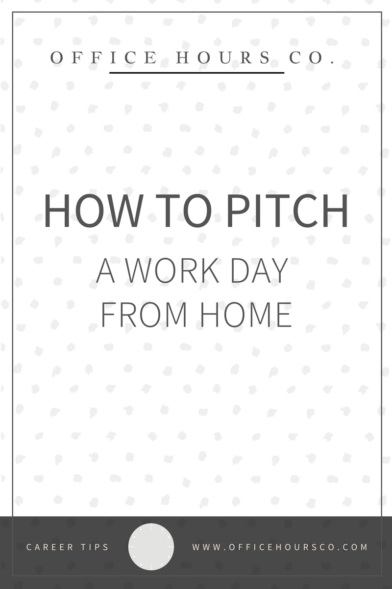 How to Pitch a Work Day from Home