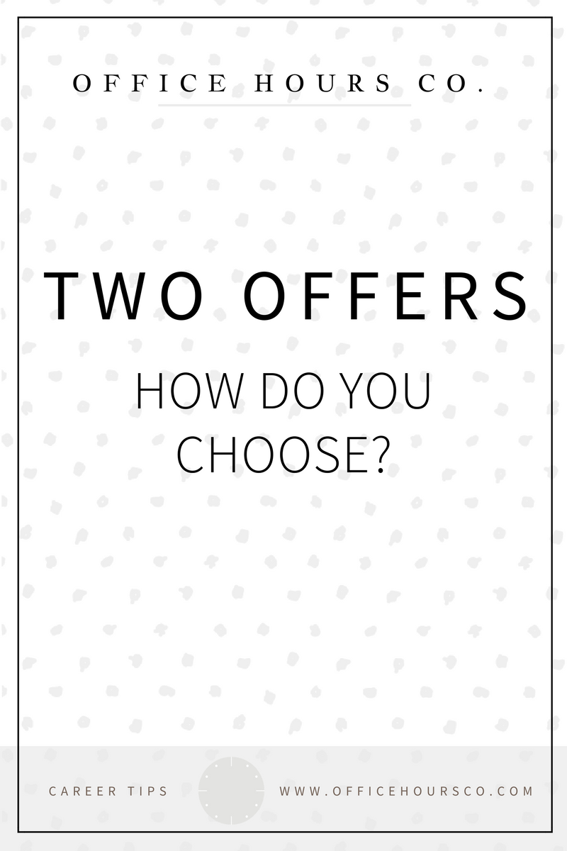 Two Offers - How do you Choose?