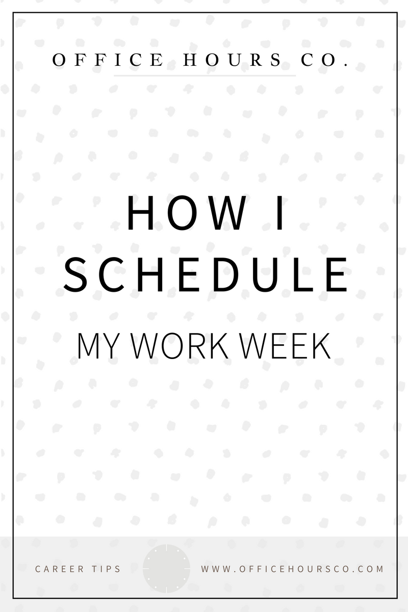 How I Schedule my Work Week