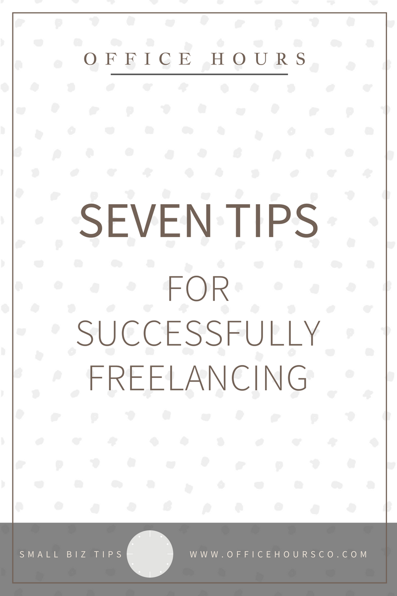 7 Tips for Successfully Freelancing