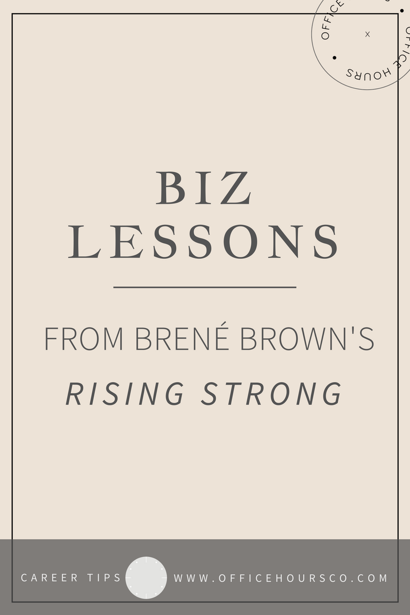 What Brené Brown's Rising Strong Can Teach You About Business