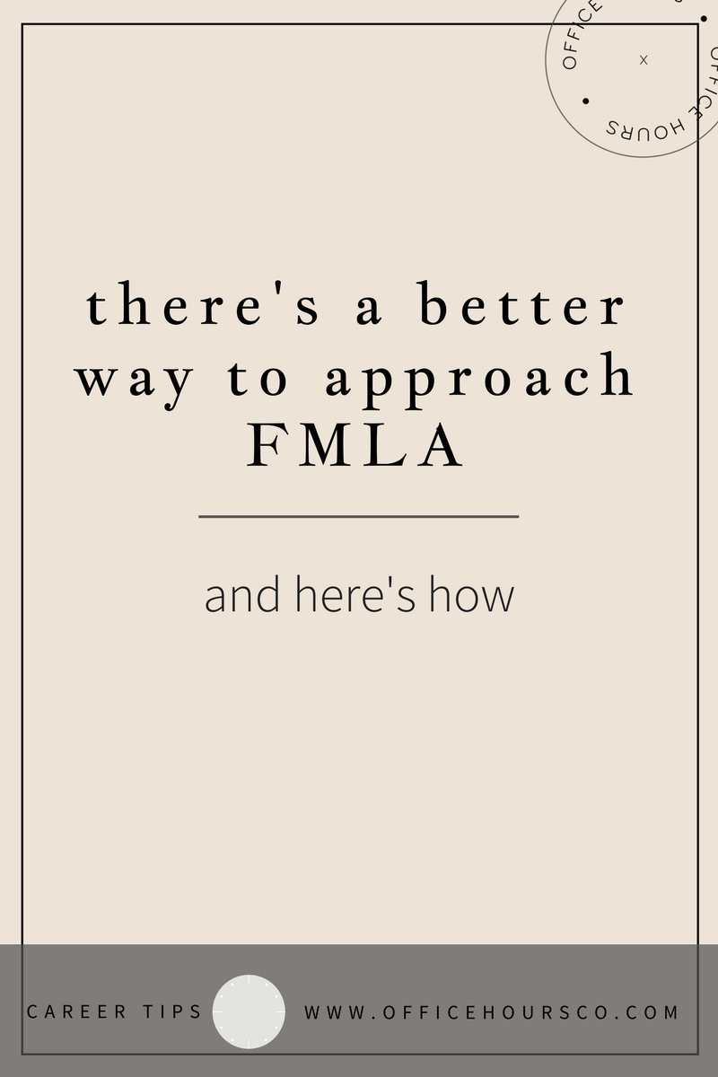 There's a Better Way to Approach FMLA and Here's How