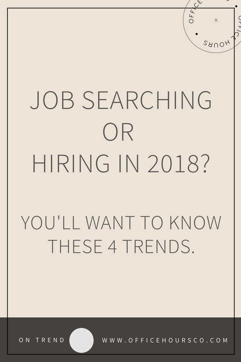 Trends to Know if You're Job Searching or Hiring in 2018